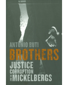 Cover of Brothers: Justice, Corruption and the Mickelbergs