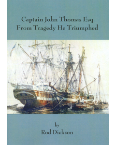 Cover of Captain John Thomas Esq From Tragedy He Triumphed
