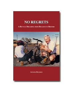 No Regrets - a bicycle dreaming from Belgium to Broome