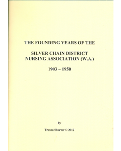 Founding Years of the Silver Chain District Nursing Association (WA), The