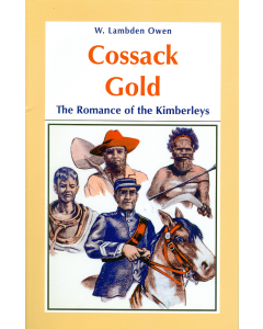 Cover of Cossack Gold: The Romance of the Kimberleys