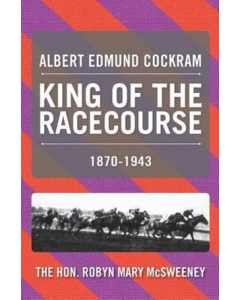 Albert Edmund Cockram: King of the Racecourse