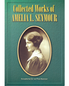 Collected Works of Amelia L. Seymour