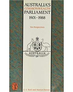 Australia's Commonwealth Parliament 1901-1988: Ten Perspectives