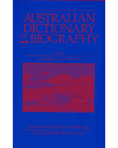 Australian Dictionary of Biography Vols 1 – 12 – 1788 – 1939 with Index