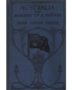 Australia the Making of a Nation 1910