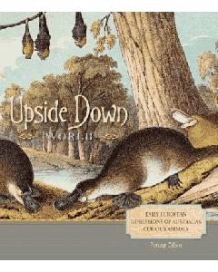 Upside down world: Early European impressions of Australia's curious animals