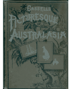 Cassell's Picturesque Australasia Vol 1 - 4 (1888)
