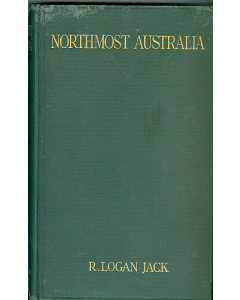 Northmost Australia: Three centuries of exploration, discovery and adventure in and around the Cape York Peninsula, Vol 2 (1922)