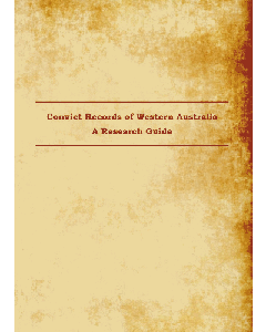 Convict Records of Western Australia: A Research Guide