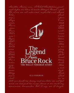 Legend from Bruce Rock: The Wally Foreman Story, The