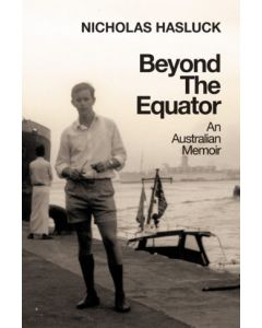 Beyond the Equator, An Australian Memoir