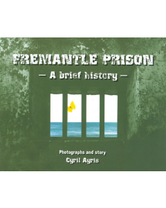 Cover of Fremantle Prison - A brief history