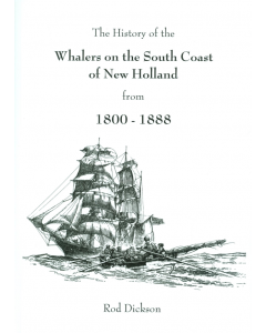 Cover of History of the Whalers on the South Coast of New Holland 1800-1888, The