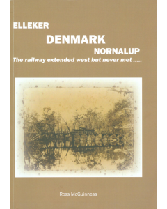 Cover of Elleker, Denmark, Nornalup -  railway extended west but never met