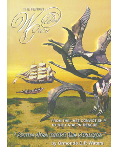 Cover of Fenian Wild Geese - from the last convict ship to the Catalpa rescue