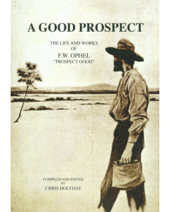 Cover of Good Prospect - Life and Works of F W Ophel, A