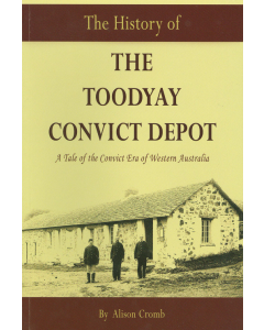Cover of History of the Toodyay Convict Depot, The