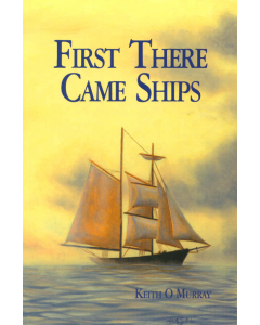 Cover of First There Came Ships