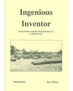 Cover of Ingenious Inventor - Frank Mather and his Electweld Steel Co