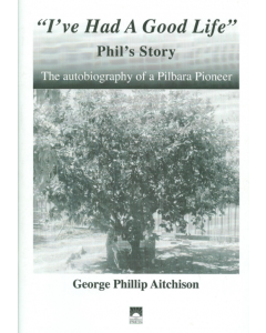 Cover of I've Had a Good Life - Phils Story