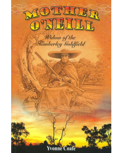 Cover of Mother O'Neill- Widow of the Kimberly goldfield