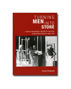 Turning men into stone - A social history of Silicosis in W.A 1890-1970