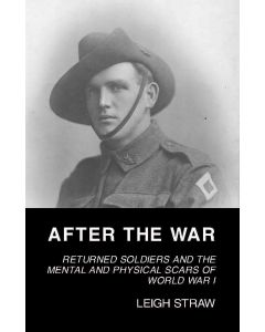 After the War - Returned soldiers and the mental and physical scars of World War 1