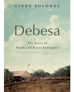 Debesa - The Story of Frank and Katie Rodriguez